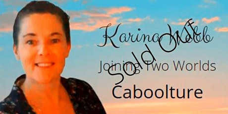 Joining Two Worlds- Psychic Medium  Karina Webb tickets