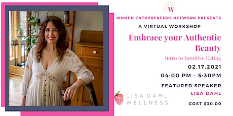 Embrace your Authentic Beauty: Intro to Intuitive Eating tickets