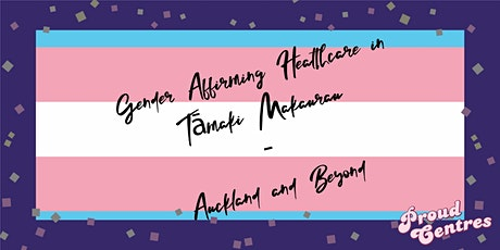 Gender Affirming Healthcare in Tāmaki Makaurau - Auckland and Beyond tickets