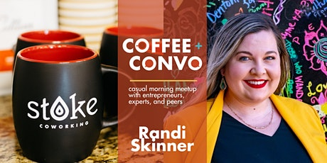 Coffee + Convo with Randi Skinner - Virtual tickets