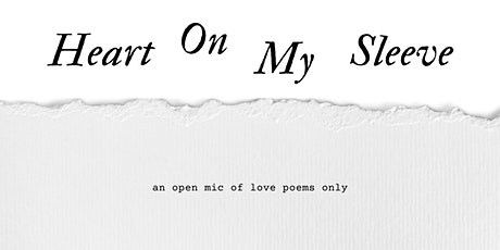 Heart On My Sleeve <3 Love Poet Open Mic tickets