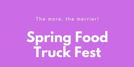 Spring Food Truck Fest tickets