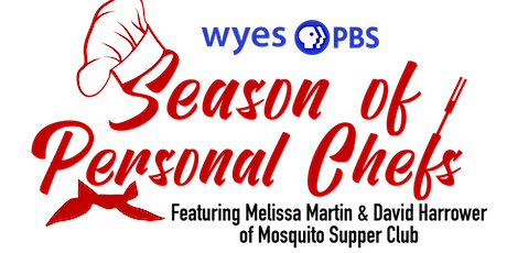 WYES Season of Personal Chefs Featuring Melissa Martin and David Harrower tickets