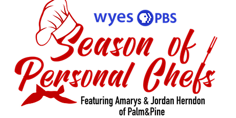 WYES Season of Personal Chefs Featuring Amarys & Jordan Herndon tickets