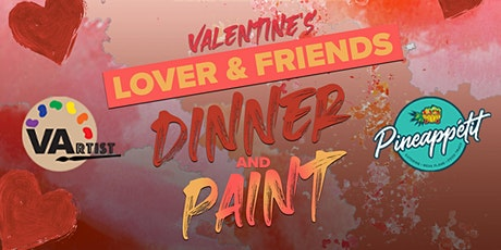 Valentines day Lovers and Friends Dinner & Paint tickets
