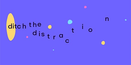 Ditch the distraction info session 16-2 9:00 AM CET tickets