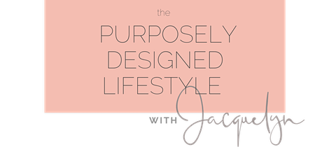 A Purposely Designed Manifested Lifestyle - FREE Masterclass tickets