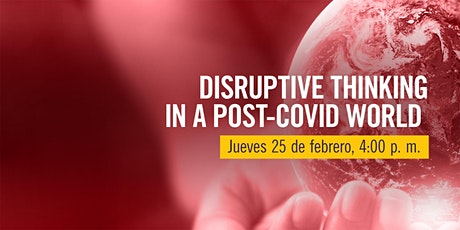 POSTPONED: Disruptive Thinking in a Post-Covid World tickets