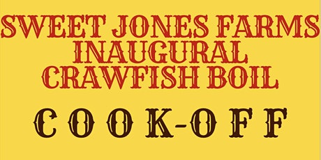 Sweet Jones Farms All You Can Eat Crawfish Boil Cook-Off tickets