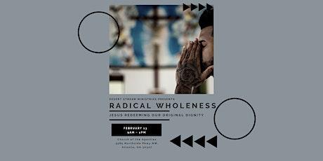 Radical Wholeness: Atlanta, GA tickets
