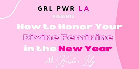 How To Honor Your Divine Feminine In The New Year tickets