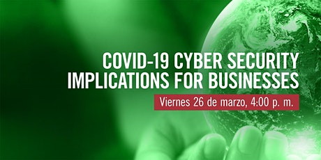 Sello verde: COVID-19 Cyber Security Implications for Businesses tickets