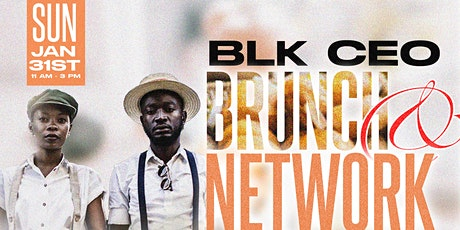 BLK CEO BRUNCH & NETWORK tickets