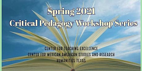 Critical Pedagogy Workshop Series: Spring 2021 bilhetes