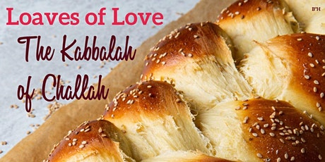 Loaves of Love: The Kabbalah of Challah tickets