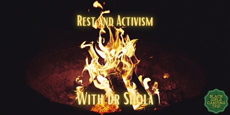 e-Campfire: Rest and Activism with Dr Shola tickets