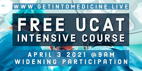 Free UCAT Intensive Course  | Get Into Medicine and Dentistry tickets