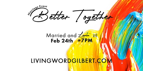 Better Together Marriage Event Gilbert tickets