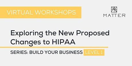 MATTER Workshop: Exploring the New Proposed Changes to HIPAA tickets