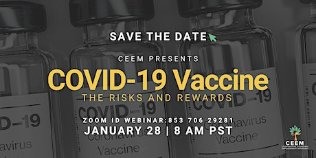 CEEM Presents: COVID-19 Vaccine The Risks and Rewards tickets