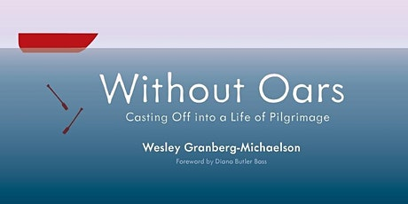 The Jerry Parr Lecture Series: Wes Granberg-Michaelson's Without Oars tickets
