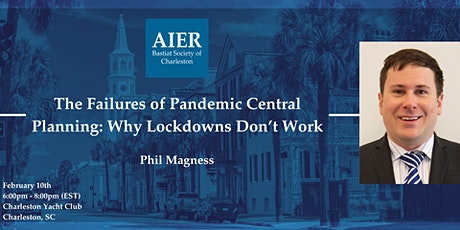"""Charleston: """"The Failures of Pandemic Central Planning"""" with Phil Magness tickets"""