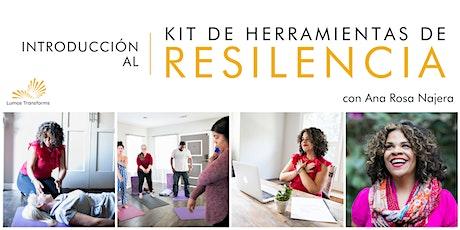 Introducción al Kit de Herramientas de Resilencia - EN LÍNEA | 06:30pm PST entradas