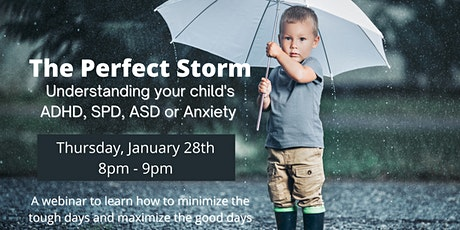 The Perfect Storm: Understanding Your Child's ADHD, SPD, ASD or Anxiety tickets