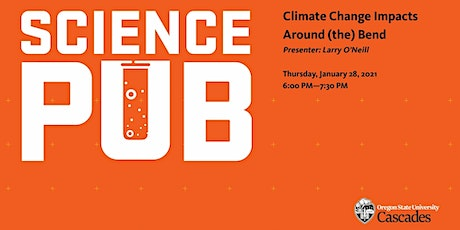 Science Pub - Climate Change Impacts Around (the) Bend tickets