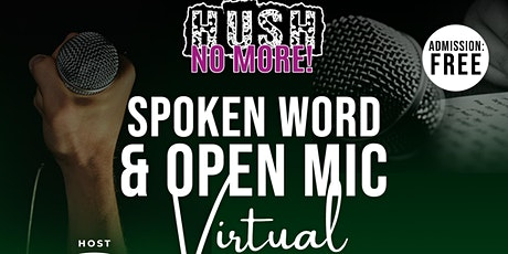 HUSH NO MORE  Spoken Word & Open Mic-Virtual tickets