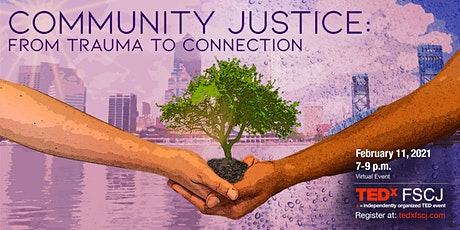 TEDxFSCJ Adventure: Community Justice: From Trauma to Connection tickets