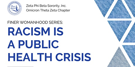 Finerwomanhood Series: Racism is a Public Health Crisis tickets