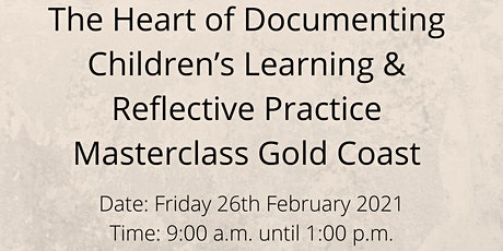 The Heart of Documenting Children's Learning and Reflective Practices GC tickets