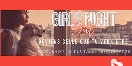WEBCONFERENCE GIRLS NIGHT OUT: DEVIENS CELLE QUE TU DOIS ÊTRE billets