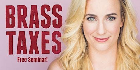 Brass Taxes FREE Seminar tickets