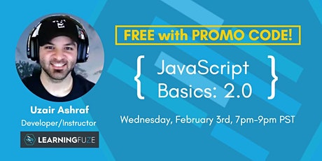 FREE Workshop with PROMO CODE! JavaScript Basics 2.0 with Uzair Ashraf tickets