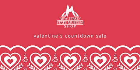 NJ State Museum Shop Reserved Valentine's Countdown Sale tickets