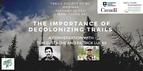 The Importance of Decolonizing Trails: A Case Study tickets