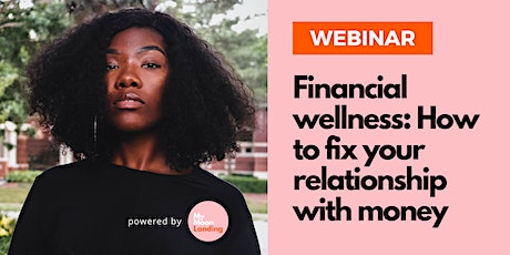 Financial wellness: How to fix your relationship with money tickets