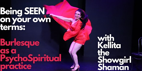 INTRO Being SEEN on your own terms: Burlesque as a PsychoSpiritual Practice tickets