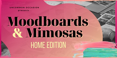 Moodboards & Mimosas - HOME EDITION tickets