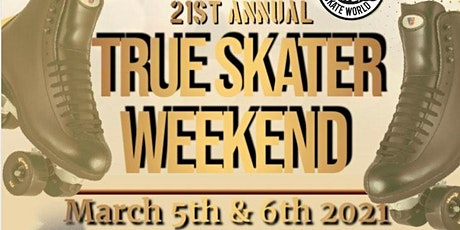 True Skater Weekend Saturday, March 6th tickets