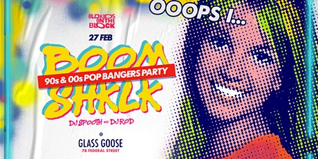 BOOMSHKLK - 90s and 00s Bangers Party | 27 Feb at GLASS GOOSE tickets