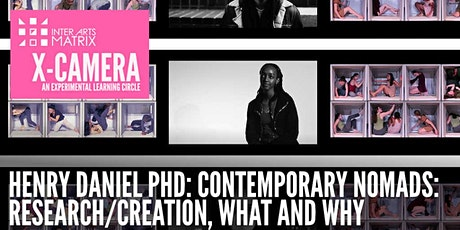 Henry Daniel, PhD: Contemporary Nomads: Research/Creation, What and Why tickets