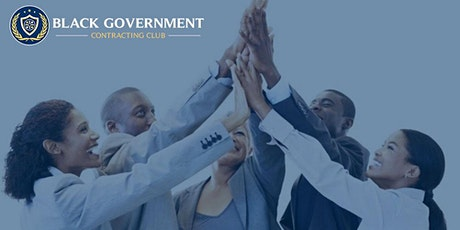 Black Government Contracting Club - Monthly Meeting Market Research tickets