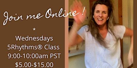 Weekly ONLINE Wednesdays 5Rhythms 9:00-10:00am PST  with Shauna Devlin tickets