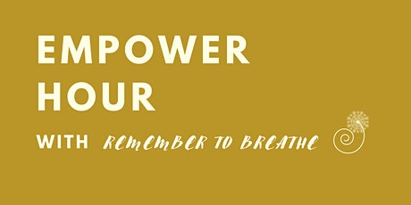 Empower Hour (Remember to Breathe) tickets