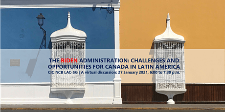 The Biden Administration: What's Next for Canada in Latin America tickets