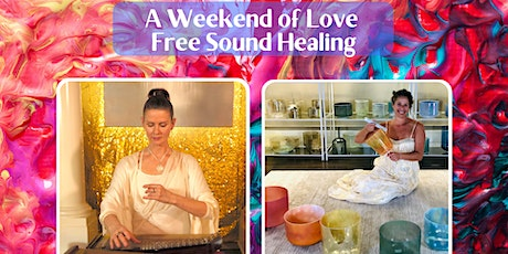 Weekend of Love ~ Free Live Streaming Sound Healing tickets