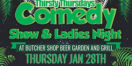 COMEDY SHOW AND LADIES NIGHT AT BUTCHER SHOP WPB tickets
